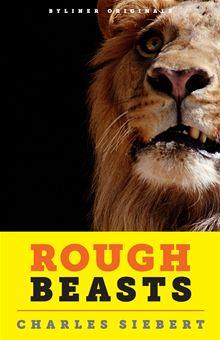 Rough beasts